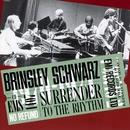 Surrender To The Rhythm/Brinsley Schwarz