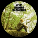 100.000 Years [New Version]/Jay-Jay Johanson