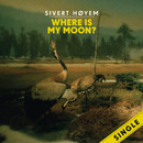 Where Is My Moon?/Sivert Høyem
