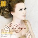 Il Bel Sogno - opera arias/Inva Mula