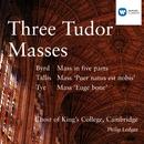 Three Tudor Masses - Byrd/Tallis/Tye/King's College Choir, Cambridge/Sir Philip Ledger