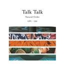 Natural Order 1982 - 1991/Talk Talk