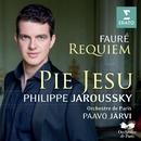Fauré Requiem Pie Jesu/Paavo Järvi/Philippe Jaroussky/Matthias Goerne/Choeur de l'Orchestre de Paris/Orchestre de Paris