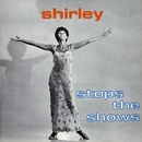 Stops The Shows/Shirley Bassey