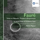 Fauré: Orchestral Works/Michel Plasson