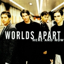 here and now/Worlds Apart