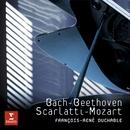 Bach - Beethoven - Scarlatti - Mozart/François-René Duchâble
