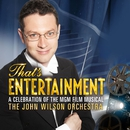 That's Entertainment: A Celebration of the MGM Film Musical/The John Wilson Orchestra