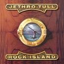 Rock Island/Jethro Tull