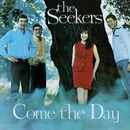 Come The Day/The Seekers