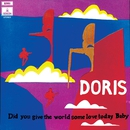 Did You Give The World Some Love Today Baby/Doris