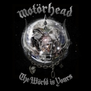 The World Is Yours/Motorhead