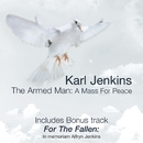 Karl Jenkins: The Armed Man - Anniversary Edition/Karl Jenkins