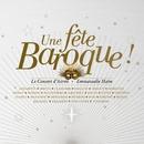 Une fête baroque/Emmanuelle Haïm