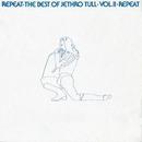 Repeat - The Best Of Jethro Tull Volume 2/Jethro Tull