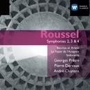 Roussel: Symphony Nos. 2-4 & Ballets/Georges Prêtre