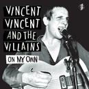 On My Own/Vincent Vincent And The Villains