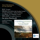 Bax - Delius - Ireland/Sir John Barbirolli