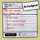 Dr Feelgood - BBC John Peel session (21st January 1975)/Dr. Feelgood