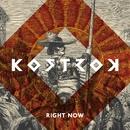 Right Now/Kostrok