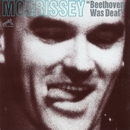 Beethoven Was Deaf/Morrissey