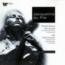 Lalo: Cello Concerto - Strauss: Don Quixote/Jacqueline du Pré/Cleveland Orchestra/Daniel Barenboim/Herbert Downes/New Philharmonia Orchestra/Sir Adrian Boult