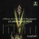 Le Jardin des Voix/Les Arts Florissants/William Christie