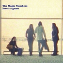 Love's A Game/The Magic Numbers