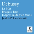 Debussy - Orchestral Works/Rotterdam Philharmonic Orchestra/Finnish Radio Symphony Orchestra/Jukka-Pekka Saraste