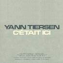 C'était ici/Yann Tiersen