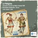 La Pellegrina - Musik zur Medici-Hochzeit 1589 [Remastered] (Remastered)/Linde Consort