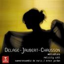 Delage/Jaubert/Chausson: Mélodies/Dame Felicity Lott/L'Orchestre de la Suisse Romande/Armin Jordan/Jean-Claude Bouveresse