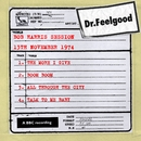 Dr Feelgood - BBC Bob Harris session (13th November 1974)/Dr. Feelgood