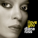 I Love You/Diana Ross