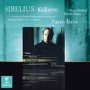 Sibelius : Kullervo/Paavo Järvi/Stockholms Filharmoniska Orkester/Peter Mattei/National Male Choir of Estonia/Randi Stene