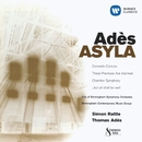 Adès: Asyla/Thomas Adès/Sir Simon Rattle