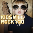 kids will rock you/Rock Kids