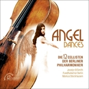 Angel Dances/Die 12 Cellisten der Berliner Philharmoniker