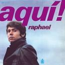 Aquí/Raphael
