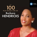 100 Best Barbara Hendricks/Barbara Hendricks