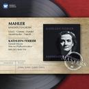 Mahler: Kindertotenlieder/Kathleen Ferrier