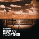 Keep Us Together [Working For A Nuclear Free City Remix]/Starsailor