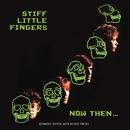 Now Then/Stiff Little Fingers