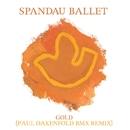 Gold (Paul Oakenfold BMX Remix)/SPANDAU BALLET