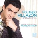 Opera Recital/Rolando Villazon/Michel Plasson