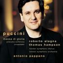 Puccini : Messa di Gloria etc/Roberto Alagna/Antonio Pappano/Thomas Hampson