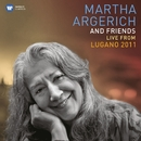 Martha Argerich and Friends Live at the Lugano Festival 2011/Martha Argerich