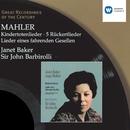 Mahler: Kindertotenlieder - 5 Rückertlieder - Lieder eines fahrenden Gesellen/Dame Janet Baker/Sir John Barbirolli