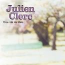 Une Vie De Rien/Julien Clerc