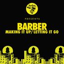 Making It Up / Letting It Go/Barber
